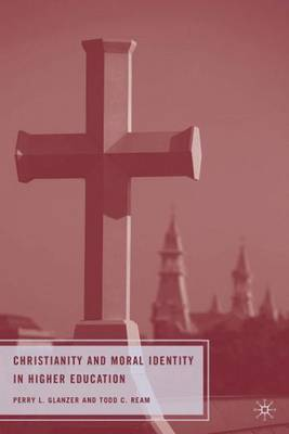 Christianity and Moral Identity in Higher Education by Perry L. Glanzer image