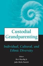 Custodial Grandparenting by Bert Hayslip