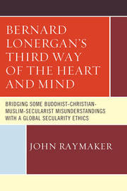 Bernard Lonergan's Third Way of the Heart and Mind by John Raymaker