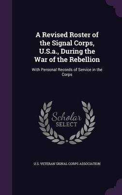 A Revised Roster of the Signal Corps, U.S.A., During the War of the Rebellion image