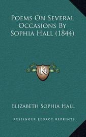 Poems on Several Occasions by Sophia Hall (1844) by Elizabeth Sophia Hall