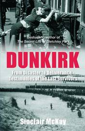Dunkirk by Sinclair McKay