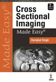Cross Sectional Imaging Made Easy by Hariqbal Singh