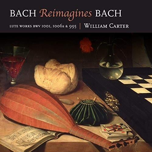 Bach Reimagines Bach by William Carter