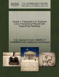 Carper V. Fitzgerald U.S. Supreme Court Transcript of Record with Supporting Pleadings by Daniel Henry Chamberlain