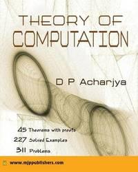 Theory of Computation by D. P. Achariya