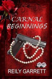 Carnal Beginnings by Reily Garrett image