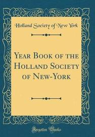 Year Book of the Holland Society of New-York (Classic Reprint) by Holland Society of New York image