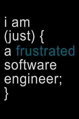 I Am Just a Frustrated Software Engineer by Janice H McKlansky Publishing image
