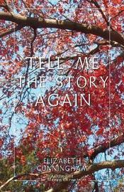 Tell Me The Story Again by Elizabeth Cunningham