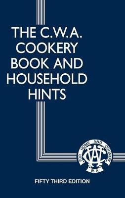 The CWA Cookery Book and Household Hints 56th Edition by Country Women's Association