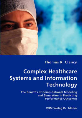 Complex Healthcare Systems and Information Technology by Thomas R. Clancy image