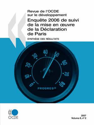 Revue De L'OCDE Sur Le Developpement: Volume 8-2 - Enquete 2006 De Suivi De La Mise En Oeuvre De La Declaration De Paris : Synthese Des Resultats by OECD Publishing