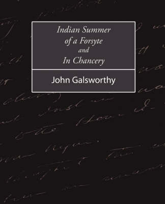 Indian Summer of a Forsyte and in Chancery by Galsworthy John Galsworthy