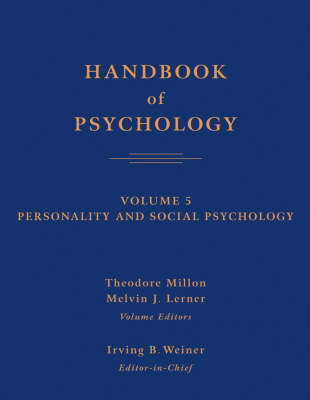 Handbook of Psychology: v. 5: Personality and Social Psychology