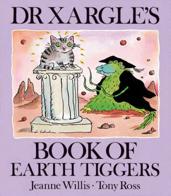 Dr Xargle's Book of Earth Tiggers by Jeanne Willis image