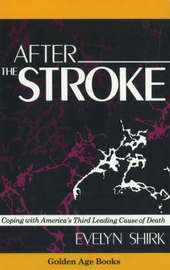 After the Stroke: Coping with America's Third Leading Cause of Death by Evelyn Urban Shirk image