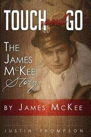 Touch and Go by MR James McKee