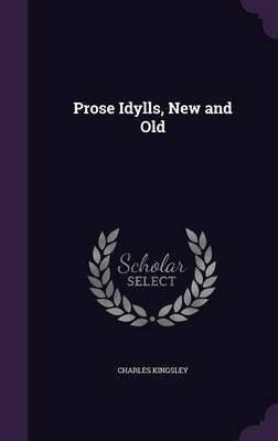 Prose Idylls, New and Old by Charles Kingsley image