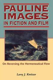 Pauline Images in Fiction and Film by L.Joseph Kreitzer image