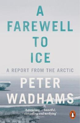 A Farewell to Ice by Peter Wadhams