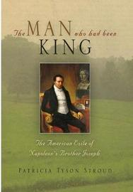 The Man Who Had Been King by Patricia Tyson Stroud