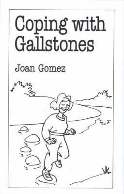 Coping with Gallstones by Joan Gomez