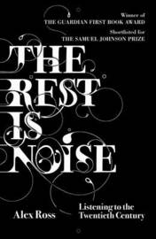The Rest is Noise: Listening to the Twentieth Century by Alex Ross image