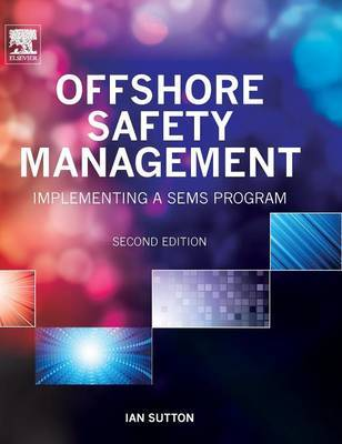Offshore Safety Management by Ian Sutton