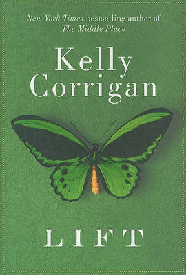 Lift by Kelly Corrigan