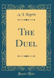 The Duel (Classic Reprint) by A I Kuprin image