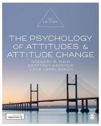 The Psychology of Attitudes and Attitude Change by Gregory R Maio
