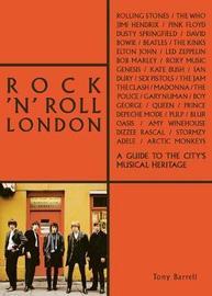 Rock 'n' Roll London by Tony Barrell