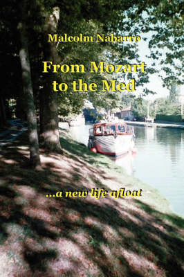 From Mozart to the Med... a New Life Afloat by Malcolm Nabarro image