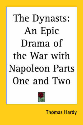 The Dynasts: An Epic Drama of the War with Napoleon Parts One and Two by Thomas Hardy image