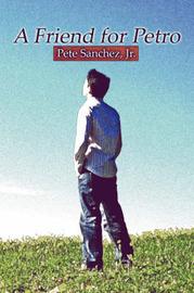 A Friend for Petro by Pete Sanchez, Jr image