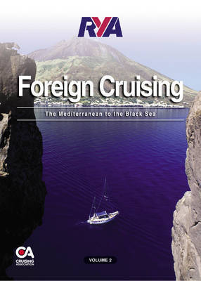 RYA Foreign Cruising: Mediterranean to the Black Sea: v. 2 by Royal Yachting Association