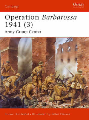 Operation Barbarossa 1941: v. 3 by Robert Kirchubel