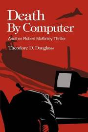 Death by Computer by Theodore D Douglass