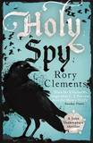 Holy Spy by Rory Clements