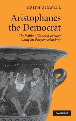 Aristophanes the Democrat by Keith Sidwell