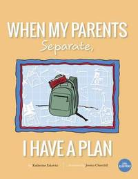 When My Parents Separate, I Have a Plan by Katherine Eskovitz
