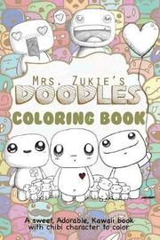 Mrs. Zukie's Doodles Coloring Book by Zukie Art Inc