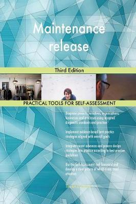 Maintenance Release Third Edition by Gerardus Blokdyk