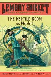 The Reptile Room: or, Murder! by Lemony Snicket