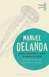 Philosophy and Simulation by Manuel DeLanda