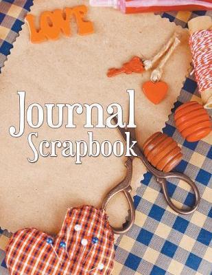 Journal Scrapbook by Speedy Publishing LLC