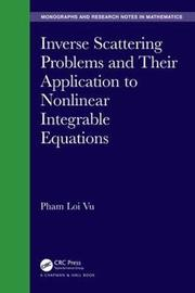 Inverse Scattering Problems and Their Application to Nonlinear Integrable Equations by Pham Loi Vu