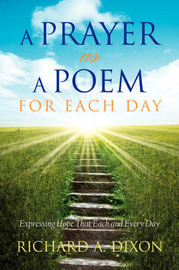 A Prayer as a Poem for Each Day by Richard , A. Dixon image