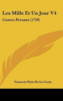 Les Mille Et Un Jour V4: Contes Persans (1729) by Francois Petis De La Croix image